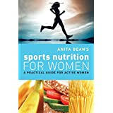 Anita Bean's Sports Nutrition for Women: A Practical Guide for Active Womenby Anita Bean
