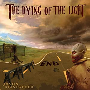 The Dying of the Light: End | [Jason Kristopher]