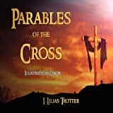 Parables of the Cross - Illustrated in Color