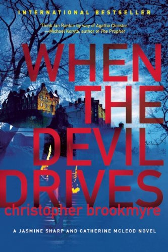 When the Devil Drives: A Jasmine Sharp and Catherine McLeod Novel (Jasmine Sharp and Catherine McLeod Novels)