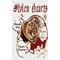 Stolen Hearts, Book One: Heart Charm by Sasha L. Miller