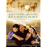 A Fathers Choice ~ Peter Strauss