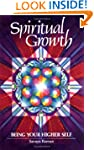 Spiritual Growth: Being Your Higher S...