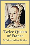 img - for Twice Queen of France: Anne of Brittany book / textbook / text book