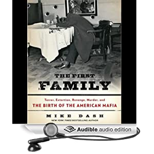 Terror, Extortion, Revenge, Murder and The Birth of the American Mafia - Mike Dash