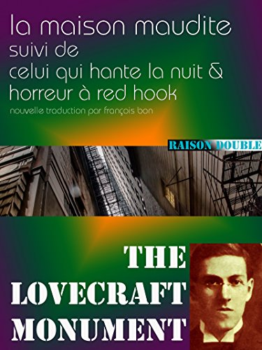 Howard Phillips Lovecraft - Horreur à Red Hook: plus La maison maudite, et Celui qui hante la nuit (Lovecraft, nouvelle traduction)