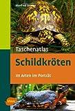 Taschenatlas Schildkröten: 111 Arten im Porträt