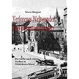 """Verlorenes Weltwunder - Das Bernsteinzimmer: Die Suche nach einem Mythos in Mitteldeutschlandvon """"Mario Morgner"""""""