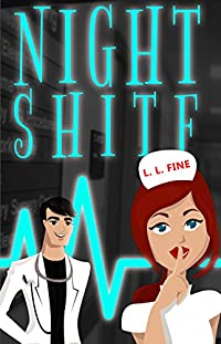 Night Shitf: Black Humor Hospital Romantic Comedy by L. L. Fine ebook deal