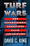 Turf Wars: How Congressional Committees Claim Jurisdiction (American Politics and Political Economy)