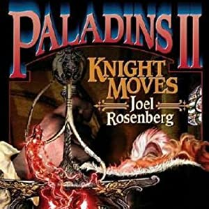 Paladins II: Knight Moves | [Joel Rosenberg]