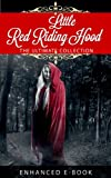 img - for Little Red Riding Hood: The Ultimate Collection (Illustrated. 11 Different versions + Bonus Features) book / textbook / text book