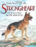 Strongheart: The Worlds First Movie Star Dog