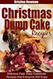 Christmas Dump Cakes:  Delicious, Fast & Easy Dump Cake Cobbler Recipes that Everyone Will Enjoy