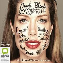 The Fictional Woman | Livre audio Auteur(s) : Tara Moss Narrateur(s) : Tara Moss