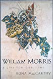 William Morris: A Life for Our Time (0394585313) by Fiona Maccarthy
