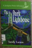 The Dark Lighthouse (Jackpine Point Adventure, 4)
