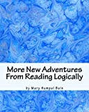 img - for More New Adventures From Reading Logically book / textbook / text book