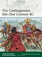 The Carthaginians 6th2nd Century BC (Elite 201)