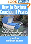 How to Restore Coachbuilt Prams:Timel...
