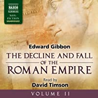 The Decline and Fall of the Roman Empire, Volume II (       UNABRIDGED) by Edward Gibbon Narrated by David Timson