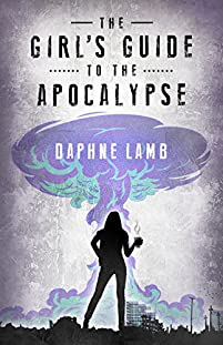 The Girls Guide To The Apocalypse by Daphne Lamb ebook deal