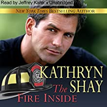The Fire Inside: Hidden Cove, Book 7 (       UNABRIDGED) by Kathryn Shay Narrated by Jeffrey Kafer