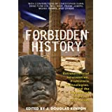 Forbidden History: Prehistoric Technologies, Extraterrestrial Intervention, and the Suppressed Origins of Civilization ~ J. Douglas Kenyon