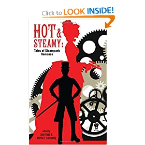 Hot and Steamy: Tales of Steampunk Romance by Jean Rabe and Martin H. Greenberg