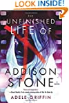 The Unfinished Life of Addison Stone:...