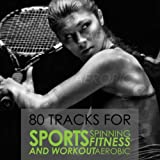 80 Tracks For Sports Spinning Fitness Aerobic And Workout Album Cover