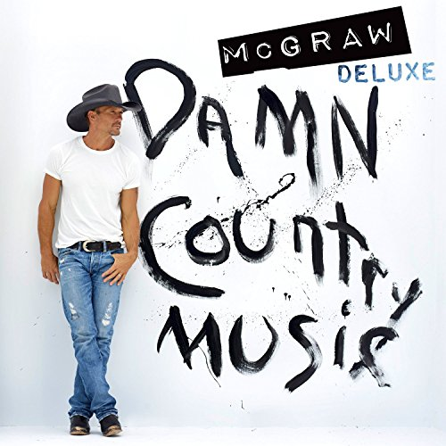 Tim Mcgraw - Damn Country Music [deluxe Edition] - Zortam Music