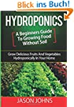 Hydroponics - A Beginners Guide To Gr...
