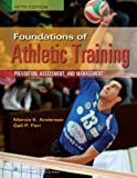 img - for Foundations of Athletic Training (SPORTS INJURY MANAGEMENT ( ANDERSON)) book / textbook / text book