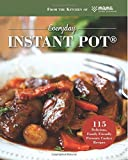 img - for Everyday Instant Pot: 115 Delicious, Family Friendly Pressure Cooker Recipes book / textbook / text book