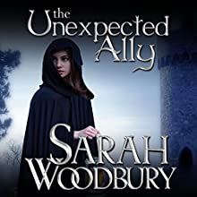 The Unexpected Ally: A Gareth & Gwen Medieval Mystery, Book 8 Audiobook by Sarah Woodbury Narrated by Laurel Schroeder