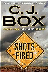 Shots Fired: Stories from Joe Pickett Country (A Joe Pickett Novel)