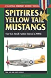 Image of Spitfires & Yellow Tail Mustangs: The U.S. 52nd Fighter Group in WWII (Stackpole Military History Series)