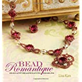 Bead Romantique: Elegant Beadweaving Designsvon &#34;Lisa Kan&#34;
