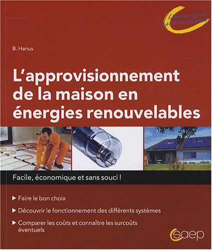 Livre l 39 approvisionnement de la maison en nergies for Maison a energie renouvelable