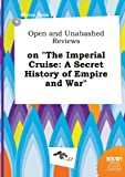 img - for Open and Unabashed Reviews on the Imperial Cruise: A Secret History of Empire and War book / textbook / text book
