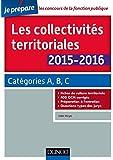 Les collectivit�s territoriales 2015-2016 - 5e �d. - Cat�gories A, B, C : Cat�gories A, B, C (Concours fonction publique)