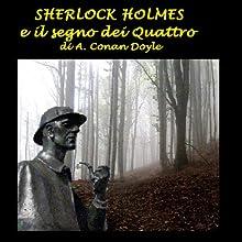 Sherlock Holmes e il segno dei quattro [Sherlock Holmes and the Sign of Four]  by Arthur Conan Doyle Narrated by Silvia Cecchini
