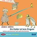 Ein Eisbär ist kein Pinguin Hörspiel von James Krüss Gesprochen von: Uwe Friedrichsen, Leslie Malton
