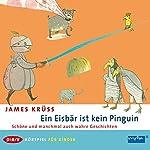 Ein Eisbär ist kein Pinguin | James Krüss