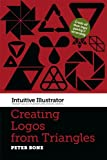 Creating Logos from Triangles (Intuitive Illustrator) (English Edition)
