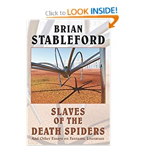 Slaves of the Death Spiders and Other Essays on Fantastic Literature (I.O. Evans Studies in the Philosophy... by Brian Stableford