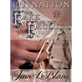 RUINATION : The Rake And The Recluse : Part Four ~ Jenn LeBlanc