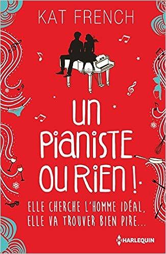 Un pianiste ou rien - Un pianiste ou rien ! de Kat French 518iyIJcoNL._SX323_BO1,204,203,200_