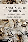 img - for The Language of Stories: A Cognitive Approach (Cambridge Studies in Cognitive Linguistics) book / textbook / text book